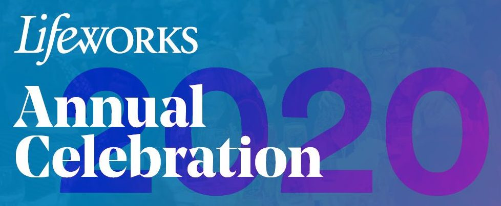 Decorative image for the 2020 Lifeworks Annual Celebration